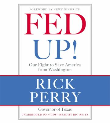 Fed Up!: Our Fight to Save America from Washington 9781609410155
