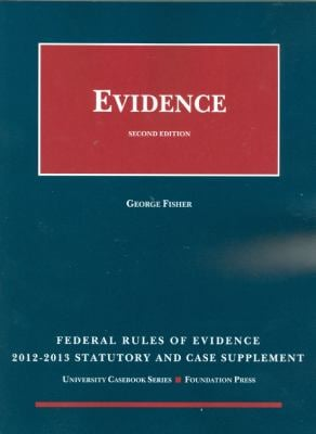 Federal Rules of Evidence Statutory Supplement, 2012-2013 9781609301330