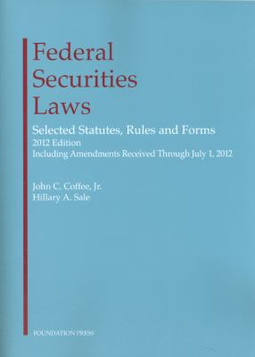 Federal Securities Laws, 2012: Selected Statutes, Rules and Forms 9781609301316