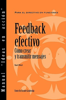 Feedback That Works: How to Build and Deliver Your Message (Spanish) 9781604910537