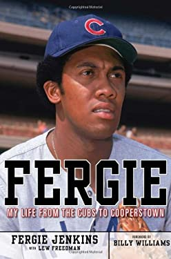 Fergie: My Life from the Cubs to Cooperstown 9781600781711