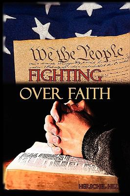 Fighting Over Faith 9781602644953