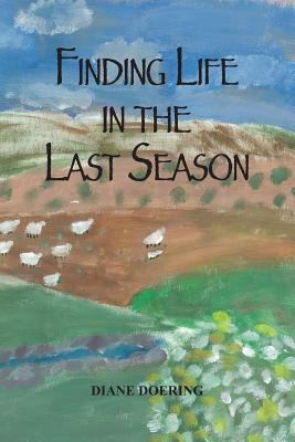 Finding Life in the Last Season 9781608440757
