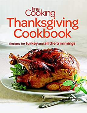 Fine Cooking Thanksgiving Cookbook: Recipes for Turkey and All the Trimmings 9781600858277