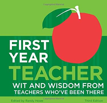 First Year Teacher: Wit and Wisdom from Teachers Who've Been There 9781607140658