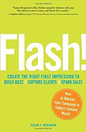 Flash!: Create the Right Impression to Build Buzz/Capture Clients/Spark Sales