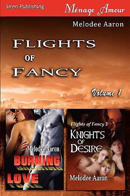 Flights of Fancy, Volume 1 [ Burning Love: Knights of Desire ] 9781606013465