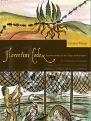 Florentine Codex: Book 11: Book 11: Earthly Things 9781607811664