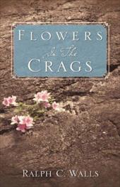 Flowers in the Crags - Walls, Ralph C.