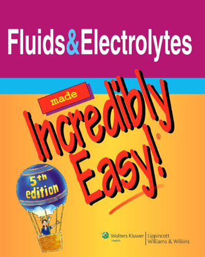 Fluids & Electrolytes Made Incredibly Easy! 9781608312900