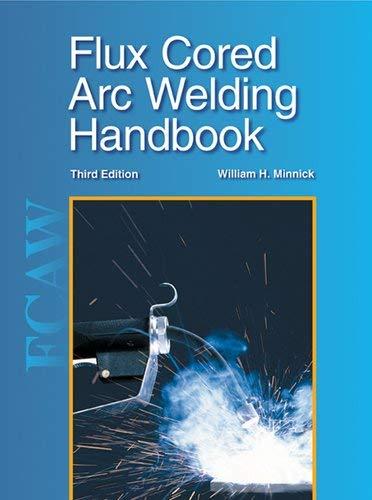 Flux Cored Arc Welding Handbook 9781605250779