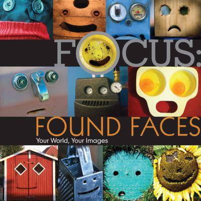 Found Faces: Your World, Your Images 9781600597923