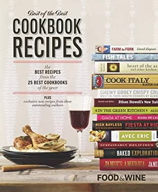 Food & Wine Best of the Best Cookbook Recipes: The Best Recipes from the 25 Best Cookbooks of the Year 9781603202039
