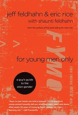 For Young Men Only: A Guy's Guide to the Alien Gender 9781601420206