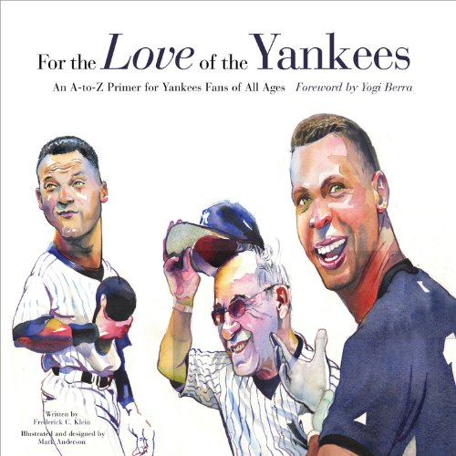 For the Love of the Yankees: An A-To-Z Primer for Yankees Fans of All Ages 9781600780868