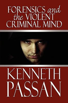 Forensics and the Violent Criminal Mind 9781608135974