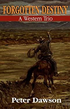 Forgotten Destiny: A Western Trio 9781602850576