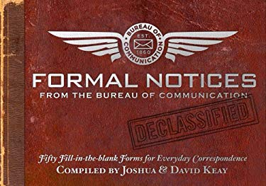 Formal Notices from the Bureau of Communication: Fifty Fill-In-The-Blank Forms for Everyday Correspondence 9781604331325