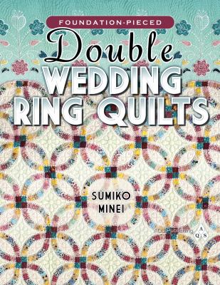Foundation-Pieced Double Wedding Ring Quilts 9781604600308