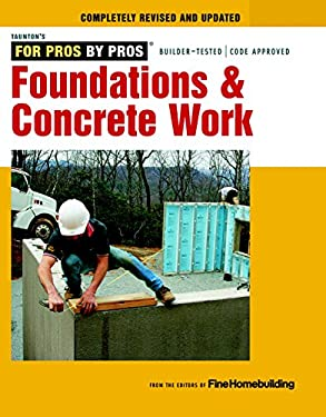 Foundations and Concrete Work: Revised and Updated 9781600857645