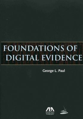 Foundations of Digital Evidence 9781604421040