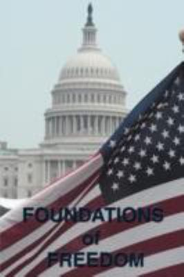 Foundations of Freedom: Common Sense, the Declaration of Independence, the Articles of Confederation, the Federalist Papers, the U.S. Constitu 9781604592702