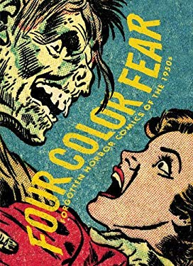 Four Color Fear: Forgotten Horror Comics of the 1950s 9781606993439