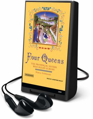 Four Queens: The Provencal Sisters Who Ruled Europe [With Earphones]