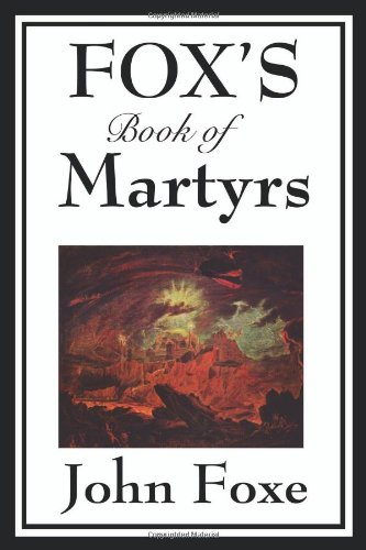 Fox's Book of Martyrs 9781604597165