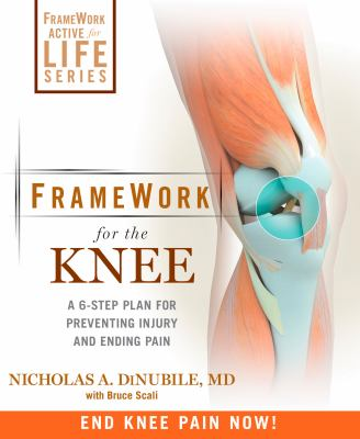 Framework for the Knee: A 6-Step Plan for Preventing Injury and Ending Pain 9781605295930