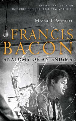 Francis Bacon: Anatomy of an Enigma 9781602397620