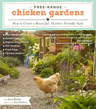 Free-Range Chicken Gardens: How to Create a Beautiful, Chicken-Friendly Yard 9781604692372