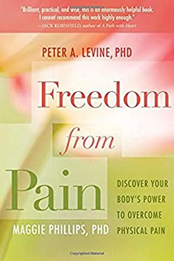 Freedom from Pain: Discover Your Body's Power to Overcome Physical Pain 9781604076639