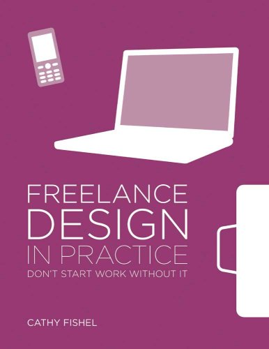 Freelance Design in Practice: Don't Start Work Without It 9781600613029