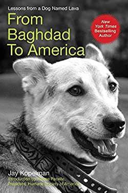 From Baghdad to America: Life After War for a Marine and His Rescued Dog 9781602397439