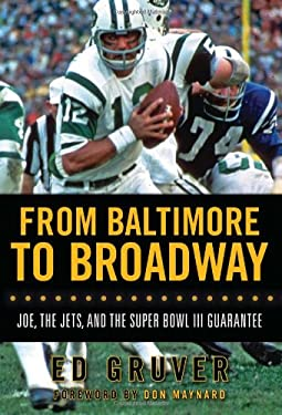 From Baltimore to Broadway: Joe, the Jets, and the Super Bowl III Guarantee 9781600782619