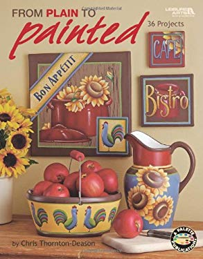 From Plain to Painted (Leisure Arts #22633) 9781601404985