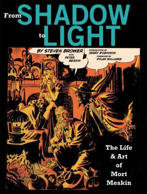 From Shadow to Light: The Life and Art of Mort Meskin 9781606993583