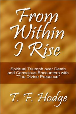 From Within I Rise: Spiritual Triumph Over Death and Conscious Encounters with