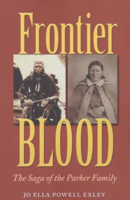 Frontier Blood: The Saga of the Parker Family 9781603441094