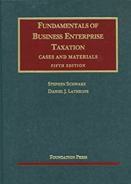 Fundamentals of Business Enterprise Taxation, 5th 9781609300654