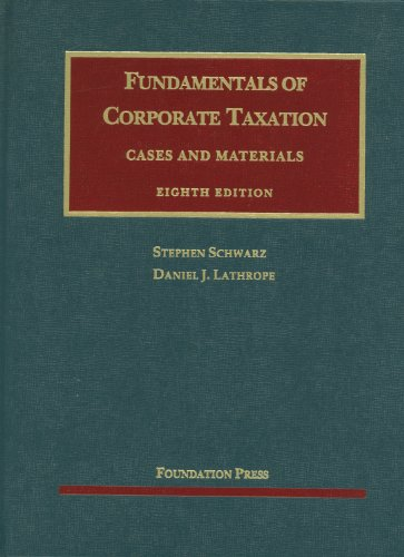 Fundamentals of Corporate Taxation: Cases and Materials 9781609300685