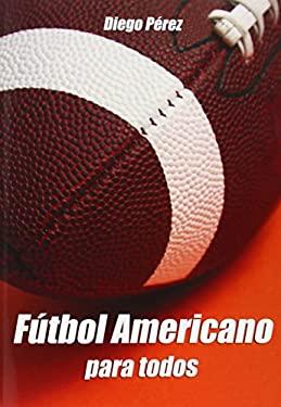 Futbol Americano Para Todos 9781602642546