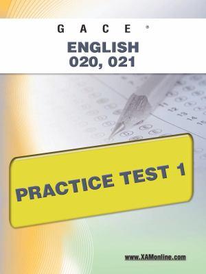 Gace English 020, 021 Practice Test 1 9781607871873