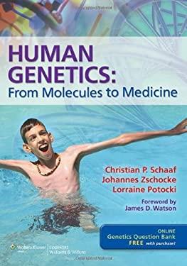 Human Genetics: From Molecules to Medicine 9781608316717