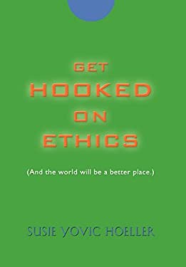 Get Hooked on Ethics 9781609104528