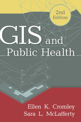 GIS and Public Health 9781609187507