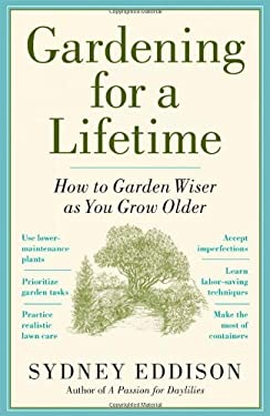 Gardening for a Lifetime: How to Garden Wiser as You Grow Older 9781604690651