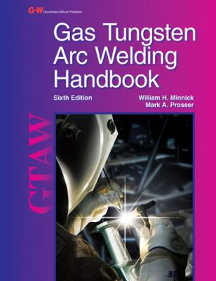Gas Tungsten Arc Welding Handbook 9781605257938