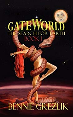 Gateworld: The Search for Earth Book 1 9781600760648
